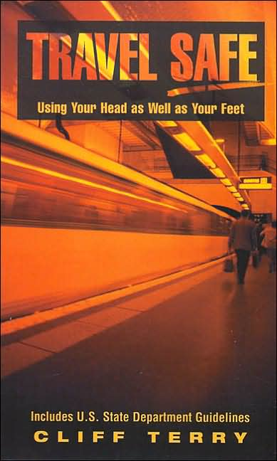 Picture of Books: Travel: Travel Safe: Using Your Head as Well as Your Feet
