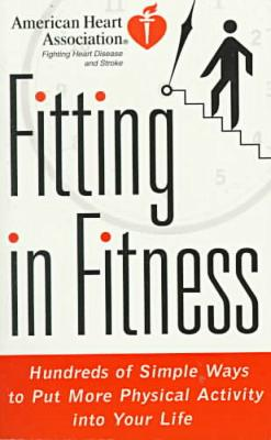 Gift Book: Health: American Heart Association's Fitting in Fitness