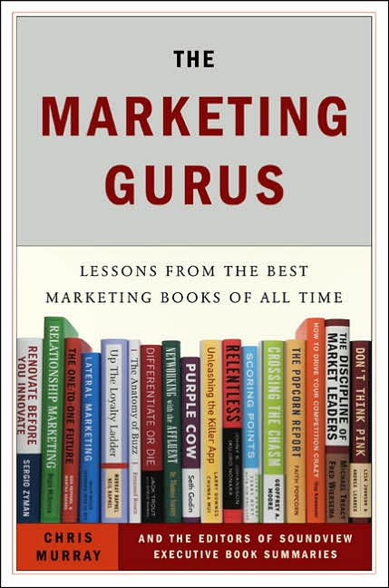 Business Bestsellers: The Marketing Gurus: Lessons from the Best Marketing Books of All Time