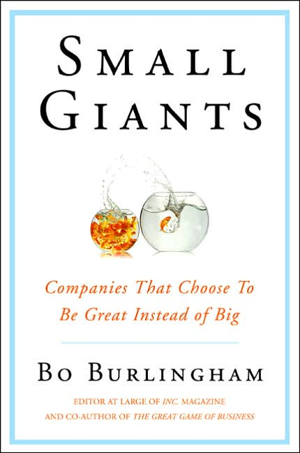 Picture of Business Bestsellers: Small Giants: Companies That Choose to be Great Instead of Big