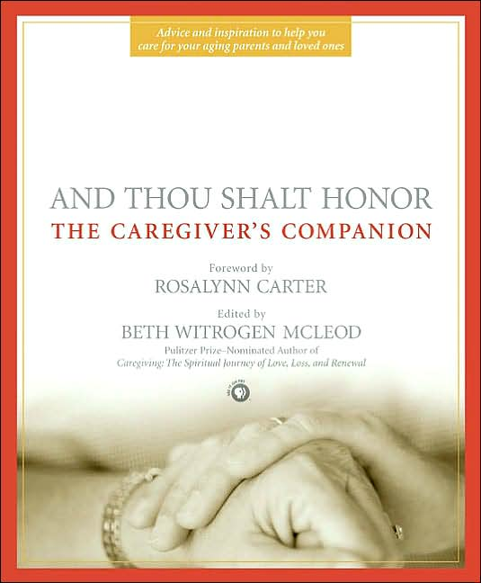 Gift Book: Health: And Thou Shalt Honor: The Caregiver's Companion